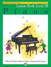 Alfred's Basic Piano Course: Universal Edition Lesson Book 1B