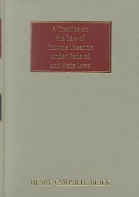 A Treatise on the Law of Income Taxation Under Federal and State Laws PDF