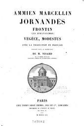 Ammien Marcellin, Jornandès, Frontin (Les stratagèmes), Végèce, Modestus