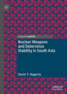 Nuclear Weapons and Deterrence Stability in South Asia PDF