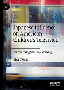 Japanese Influence on American Children s Television PDF