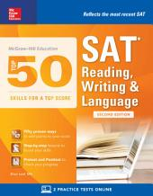McGraw-Hill Education Top 50 Skills for a Top Score: SAT Reading, Writing & Language, Second Edition: Edition 2