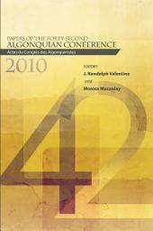 Papers of the Forty-Second Algonquian Conference: Actes du Congrès des Algonquinistes