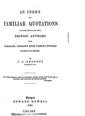 An Index to Familiar Quotations Selected Principally from British Authors PDF