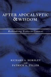 After Apocalyptic and Wisdom: Rethinking Texts in Context