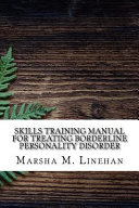 Skills Training Manual for Treating Borderline Personality Disorder Book