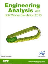 Engineering Analysis with SolidWorks Simulation 2013