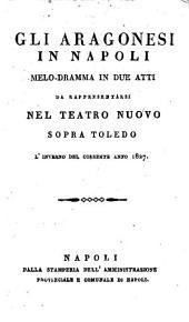 Gli Aragonesi in Napoli: Melo-dramma in 2 atti