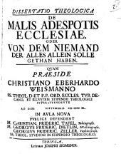 Diss. theol. de malis adespotis ecclesiae, oder von dem Niemand, der alles allein solle gethan haben