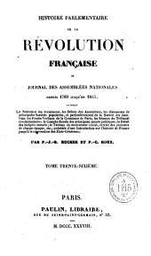Histoire Parlementaire de la Révolution française, ou Journal des Assemblées Nationales, depuis 1789 jusqu'en 1815, contenant la narration des évènements... précédée d'une introduction sur l'histoire de France jusqu'à la convocation des Etats généraux