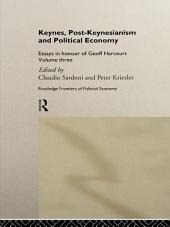 Keynes, Post-Keynesianism and Political Economy: Essays in Honour of Geoff Harcourt, Volume 3