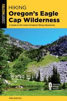 Hiking Oregon s Eagle Cap Wilderness PDF