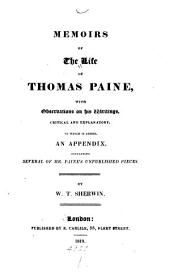 Memoirs of the Life of Thomas Paine: With Observations on His Writings, Critical and Explanatory