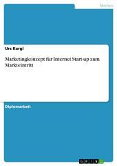 Marketingkonzept für Internet Start-up zum Markteintritt