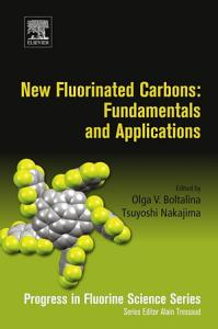 New Fluorinated Carbons  Fundamentals and Applications