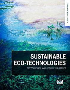 Sustainable eco technologies for water and wastewater treatment
