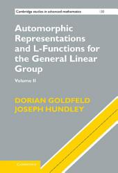 Automorphic Representations and L-Functions for the General Linear Group:: Volume 2