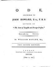 """Ode, inscribed to John Howard, Esq. F.R.S. author of """"The State of English and Foreign Prisons"""" ... The second edition. [With an engraved frontispiece.]"""