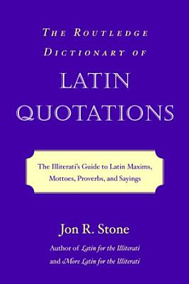 The Routledge Dictionary of Latin Quotations PDF
