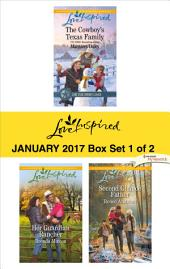 Harlequin Love Inspired January 2017-Box Set 1 of 2: The Cowboy's Texas Family\Her Guardian Rancher\Second Chance Father