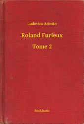 Roland Furieux -: Volume2
