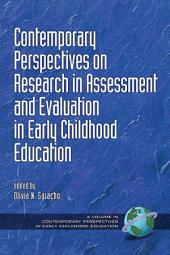 Contemporary Perspectives on Research in Assessment and Evaluation in Early Childhood Education