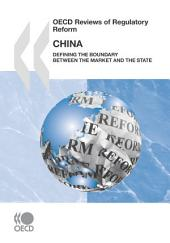 OECD Reviews of Regulatory Reform OECD Reviews of Regulatory Reform: China 2009 Defining the Boundary between the Market and the State: Defining the Boundary between the Market and the State