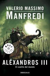 Aléxandros III: El confín del mundo