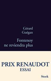 Fontenoy ne reviendra plus - Prix Renaudot Essai 2011