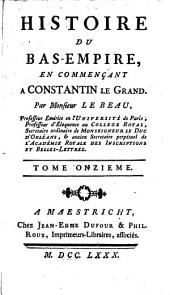 Histoire du Bas-Empire, en commençant à Constantin le Grand: Volume 11