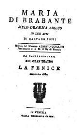 Maria di Brabante: Melo-dramma eroico in 2 atti