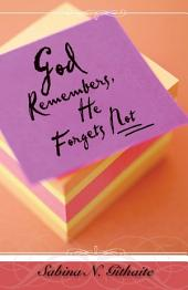 God Remembers, He Forgets Not