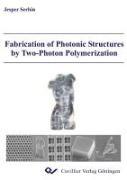 Fabrication of Photonic Structures by Two Photon Polymerization PDF