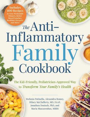 The Anti Inflammatory Family Cookbook