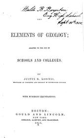 The Elements of Geology: Adapted to the Use of Schools and Colleges