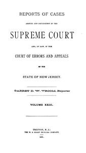 Reports of Cases Argued and Determined in the Supreme Court And  at Law  in the Court of Errors and Appeals of the State of New Jersey PDF