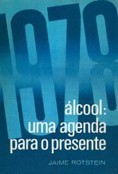 Álcool: Uma agenda para o presente