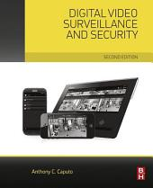 Digital Video Surveillance and Security: Edition 2