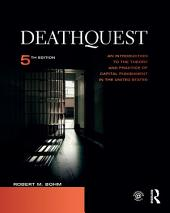DeathQuest: An Introduction to the Theory and Practice of Capital Punishment in the United States, Edition 5