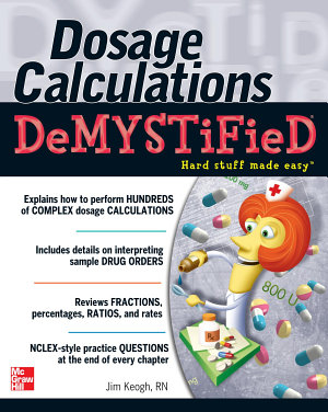 Dosage Calculations Demystified PDF
