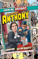 Susan B  Anthony  Champion for Voting Rights