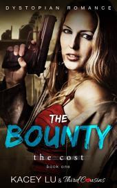 The Bounty - The Cost (Book 1) Dystopian Romance: Dystopian Romance Series