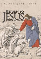 """Return To Jesus: A Vision of """"Self-Giving Love"""""""