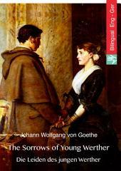 The Sorrows of Young Werther (English German Edition, illustrated): Die Leiden des jungen Werther (Englisch Deutsch Ausgabe illustriert)
