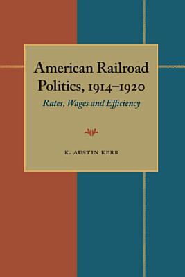 American Railroad Politics  1914   1920 PDF