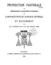 Instruction pastorale ... sur l'opportunité du Concile général et Mandement pour le Carême de ... 1869