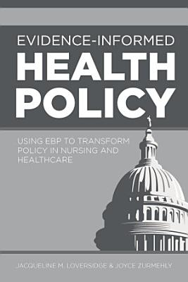 Evidence Informed Health Policy