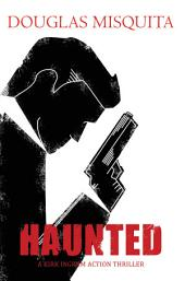 Haunted: A Kirk Ingram action thriller