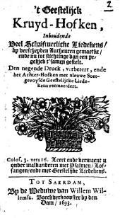 't Geestelijck kruyd-hofken, inhoudende veel schriftuerlicke liedekens: Volume 1