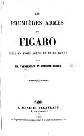 Les premières armes de Figaro, pièce en trois actes [and in prose] mêlée de chant